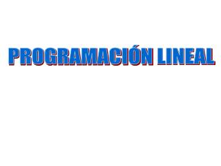 PROGRAMACI�N  LINEAL