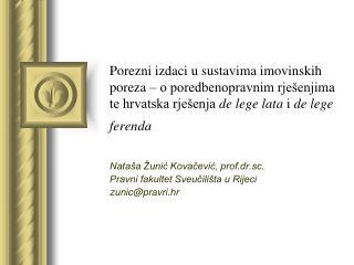 Nataša Žunić Kovačević, prof.dr.sc. Pravni fakultet Sveučilišta u Rijeci zunic@pravri.hr