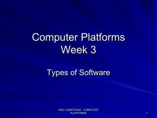 Computer Platforms Week 3
