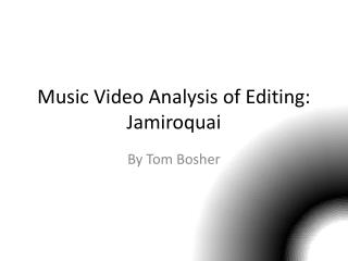 Music Video Analysis of Editing: Jamiroquai