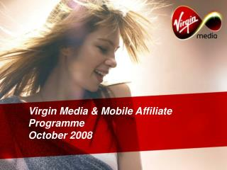 Virgin Media & Mobile Affiliate Programme October 2008