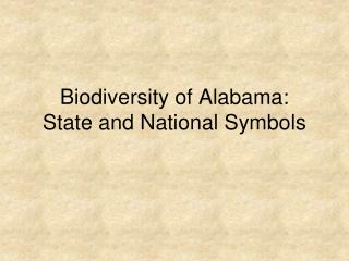 Biodiversity of Alabama: State and National Symbols