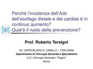 Prof. Roberto Tersigni AZ. OSPEDALIERA S. CAMILLO – FORLANINI