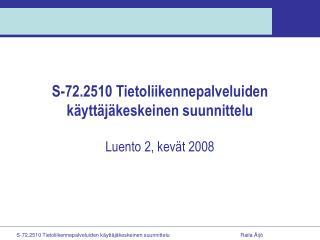 S-72.2510 Tietoliikennepalveluiden käyttäjäkeskeinen suunnittelu