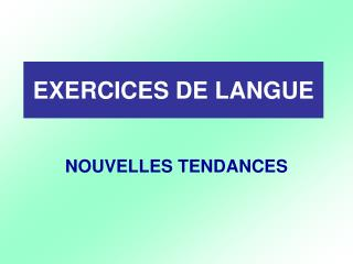 EXERCICES DE LANGUE