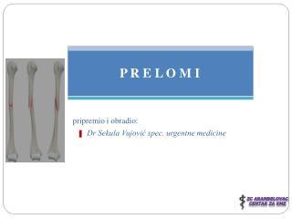 pripremio i obradio:         Dr Sekula Vujović spec. urgentne medicine
