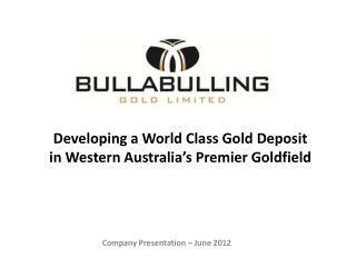 Developing a World Class Gold Deposit in Western Australia's Premier Goldfield