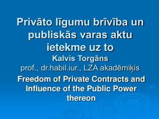 Freedom of Private Contracts and Influence of the Public Power thereon