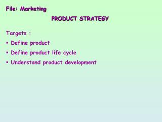 File: Marketing PRODUCT STRATEGY