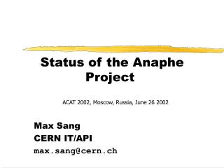 Status of the Anaphe Project