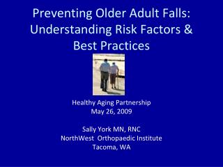 Preventing Older Adult Falls: Understanding Risk Factors  Best Practices