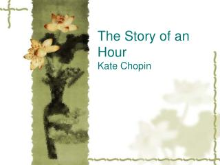 The Story of an Hour Kate Chopin
