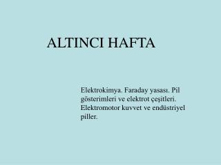 ALTINCI HAFTA
