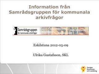 Information från Samrådsgruppen för kommunala arkivfrågor