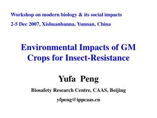 Workshop on modern biology & its social impacts 2-5 Dec 2007, Xishuanbanna, Yunnan, China