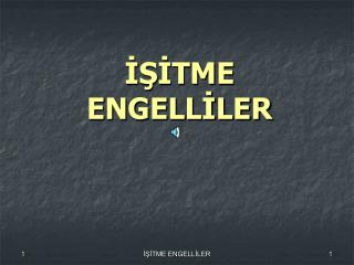 İŞİTME ENGELLİLER