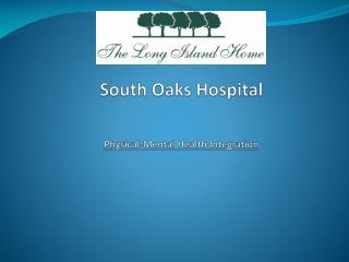South Oaks Hospital Physical-Mental Health Integration