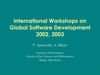 International Workshops on Global Software Development 2002, 2003