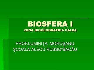 BIOSFERA I ZONA BIOGEOGRAFICA CALDA
