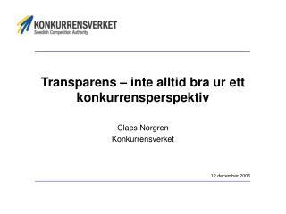 Transparens – inte alltid bra ur ett konkurrensperspektiv