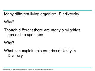 Many different living organism- Biodiversity Why?