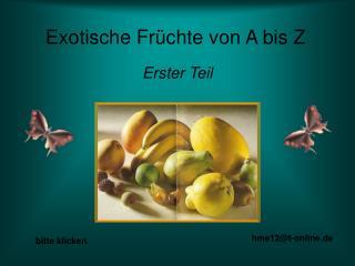 Exotische Früchte von A bis Z