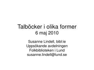 Talböcker i olika former 6 maj 2010