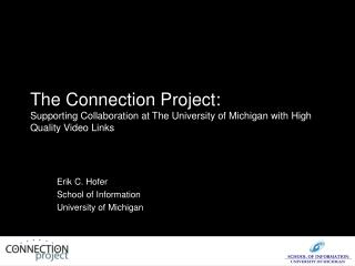 Erik C. Hofer School of Information University of Michigan