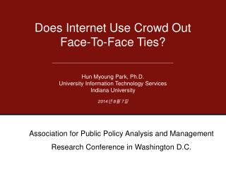 Does Internet Use Crowd Out  Face-To-Face Ties?