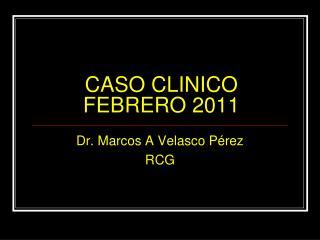 CASO CLINICO FEBRERO 2011