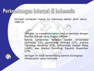J aringan komputer masuk ke indonesia sekitar akhir tahun  1980-an