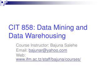CIT 858: Data Mining and Data Warehousing