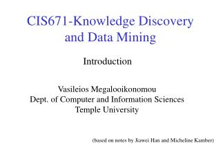 CIS671-Knowledge Discovery and Data Mining