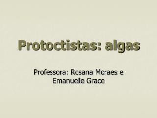 Protoctistas: algas