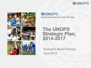 The UNOPS Strategic Plan, 2014-2017