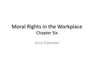 Moral Rights in the Workplace Chapter Six