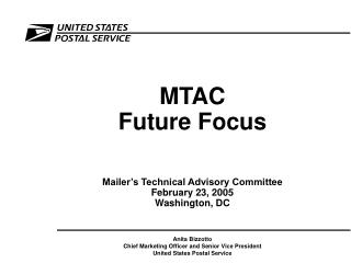MTAC Future Focus   Mailer s Technical Advisory Committee February 23, 2005 Washington, DC