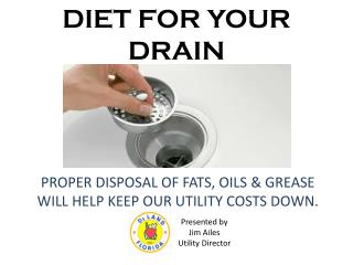 DIET FOR YOUR DRAIN