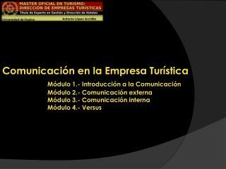 Comunicación en la Empresa Turística Módulo 1.- Introducción a la Comunicación