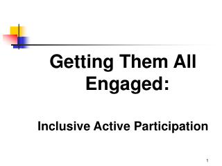 Getting Them All Engaged: Inclusive Active Participation