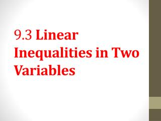 9.3  Linear Inequalities in Two Variables