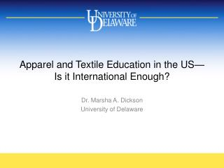 Apparel and Textile Education in the US�Is it International Enough?