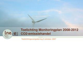 Toelichting Monitoringplan 2008-2012 CO2-emissiehandel
