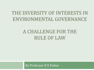 the diversity of interests in environmental governance a challenge for the  rule of law