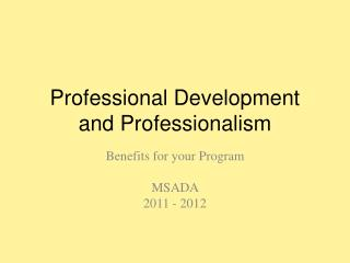 Professional Development and Professionalism