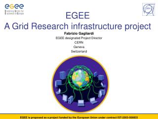 EGEE A Grid Research infrastructure project