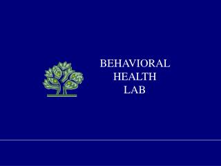 BEHAVIORAL HEALTH  LAB