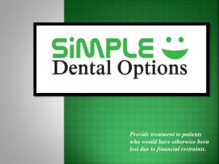 Provide treatment to patients who would have otherwise been lost due to financial restraints.