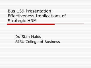 Bus 159 Presentation: Effectiveness Implications of Strategic HRM