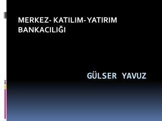 G�LSER YAVUZ